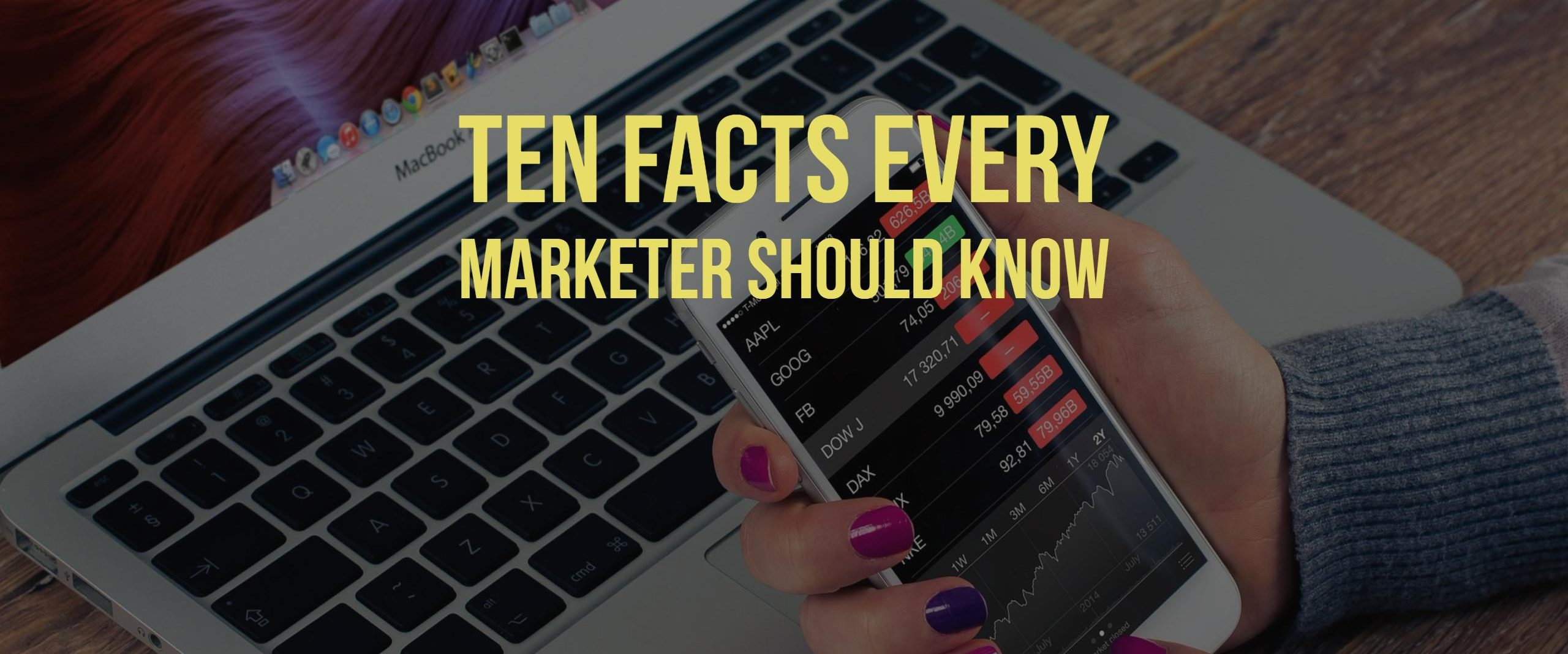 Ten Facts Every Marketer Should Know