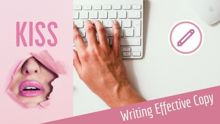 Writing Effective Copy: KISS