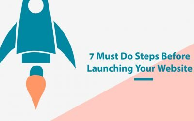 7 Must Do Steps Before Launching Your Website